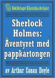 Omslagsbild för Sherlock Holmes: Äventyret med pappkartongen – Återutgivning av text från 1893