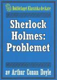 Omslagsbild för Sherlock Holmes: Problemet – Återutgivning av text från 1918
