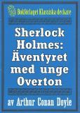 Omslagsbild för Sherlock Holmes: Äventyret med unge Overton – Återutgivning av text från 1904