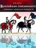 Bokomslag för Kuninkaan testamentti: Kadonneen valtakunnan aikakirjat 3