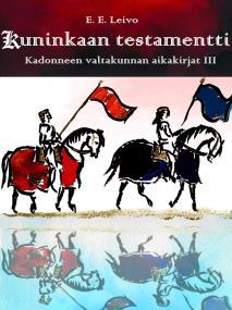 Omslagsbild för Kuninkaan testamentti: Kadonneen valtakunnan aikakirjat 3