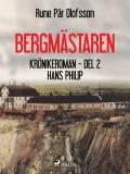 Bokomslag för Bergmästaren : krönikeroman. D. 2, Hans Philip