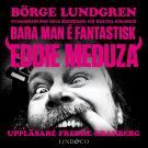 Cover for Bara man é fantastisk: Eddie Meduza