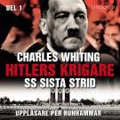Bokomslag för Hitlers krigare: SS sista strid - Del 1