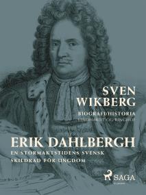 Omslagsbild för Erik Dahlbergh : en stormaktstidens svensk