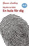 Bokomslag för Stig Alm tar fallet - En kula för dig