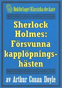 Omslagsbild för Sherlock Holmes: Äventyret med den försvunna kapplöpningshästen – Återutgivning av text från 1893