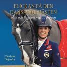 Bokomslag för Flickan på den dansande hästen: min och Valegros väg till toppen