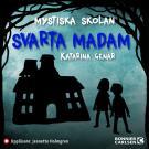 Cover for Mystiska skolan. Svarta madam