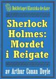Omslagsbild för Sherlock Holmes: Äventyret med mordet i Reigate – Återutgivning av text från 1893
