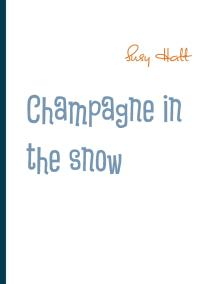 Omslagsbild för Champagne in the snow: Poetry from my mind