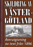 Omslagsbild för Skildring av Västergötland år 1896 – Återutgivning av historisk text