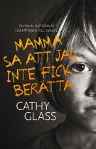 Omslagsbild för Mamma sa att jag inte fick berätta: den sanna historien om en liten pojke med en mörk hemlighet