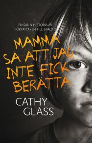 Cover for Mamma sa att jag inte fick berätta: den sanna historien om en liten pojke med en mörk hemlighet