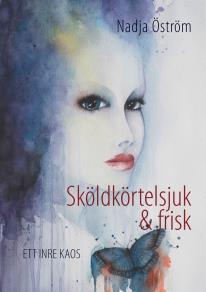 Cover for Sköldkörtelsjuk och frisk: Ett inre kaos