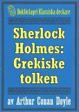 Bokomslag för Sherlock Holmes: Äventyret med den grekiske tolken – Återutgivning av text från 1893