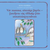 Cover for Vår mamma, sömniga fågeln – familjens väg tillbaka från utmattningssyndrom