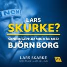 Omslagsbild för Lars Skurke? Sanningen om mina år med Björn Borg