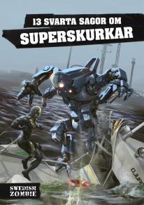 Omslagsbild för 13 svarta sagor om superskurkar