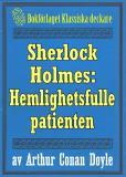 Omslagsbild för Sherlock Holmes: Äventyret med den hemlighetsfulle patienten – Återutgivning av text från 1893