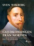 Omslagsbild för Guldkonungen från Norden : kapitel ur Gustav II Adolfs historia berättade för ungdom