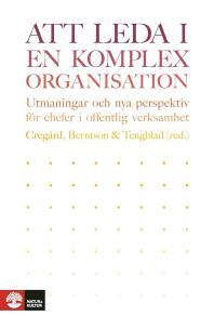 Cover for Att leda i en komplex organisation: utmaningar och nya perspektiv för chefer i offentlig verksamhet