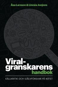 Cover for Viralgranskarens handbok : källkritik och självförsvar på nätet