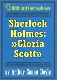 Omslagsbild för Sherlock Holmes: Äventyret med »Gloria Scott» – Återutgivning av text från 1893