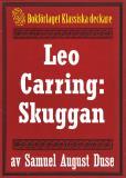 Omslagsbild för Skuggan. Privatdetektiven Leo Carrings märkvärdiga upplevelser. Återutgivning av text från 1935