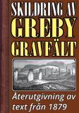 Omslagsbild för Skildring av Greby gravfält i Bohuslän – Återutgivning av text från 1879