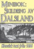 Omslagsbild för Minibok: Skildring av Dalsland – Återutgivning av text från 1896