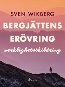 Omslagsbild för Bergjättens erövring : verklighetsskildring