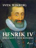 Omslagsbild för Henrik IV : Hugenott och konung