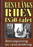 Omslagsbild för Resa längs Rhen på 1850-talet – Återutgivning av text från 1869