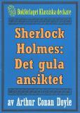 Omslagsbild för Sherlock Holmes: Äventyret med det gula ansiktet – Återutgivning av tidningsföljetong från 1893