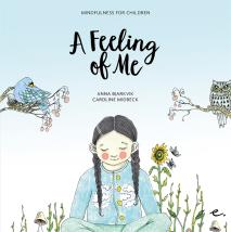 Cover for A Feeling of Me : Mindfulness for Children