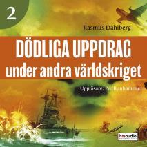 Cover for Dödliga uppdrag under andra världskriget, del 2