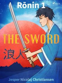 Omslagsbild för Ronin 1 - The Sword