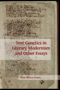 Cover for  Text Genetics in Literary Modernism and Other Essays