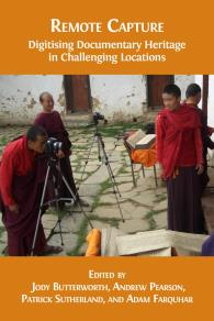 Cover for  Remote Capture: Digitising Documentary Heritage in Challenging Locations