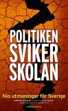Omslagsbild för Politiken sviker skolan  - Nio utmaningar för Sverige