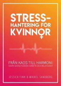 Omslagsbild för Stresshantering för kvinnor : från kaos till harmoni - skapa sköna flöden i arbete och relationer