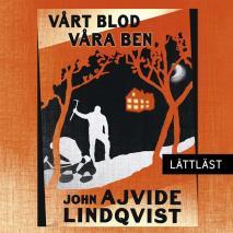 Cover for Vårt blod, våra ben / Lättläst