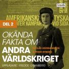 Bokomslag för Okända fakta om andra världskriget, del 2