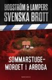 Omslagsbild för Svenska brott - Sommarstugemordet i Arboga