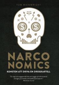 Omslagsbild för Narconomics: konsten att driva en drogkartell