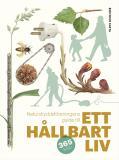 Cover for Ett hållbart liv : Naturskyddsföreningens guide till