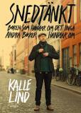 Cover for Snedtänkt : Boken som handlar om det inga andra böcker handlar om
