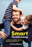 Cover for Smart föräldraskap : Stärk ditt barns lärande, fokus och kreativitet