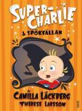 Cover for Super-Charlie och spökfällan